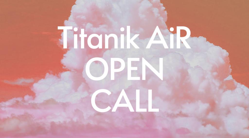 Titanik AiR open call