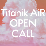 Titanik AiR open call